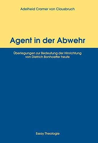 agent-in-der-abwehr-berlegungen-zur-bedeutung-der-hinrichtung-von-dietrich-bonhoeffer-heute