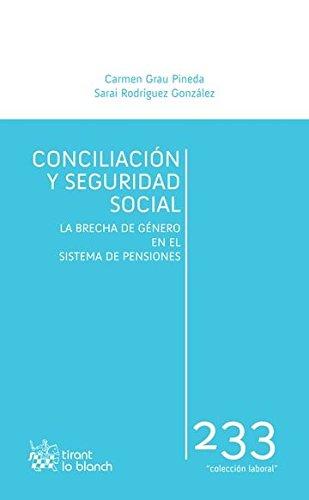Conciliación y Seguridad Social (Laboral) por Grau Pineda, Carmen,Rodríguez González, Sarai