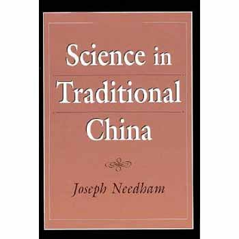 Science in Traditional China; A Comparative Perspective