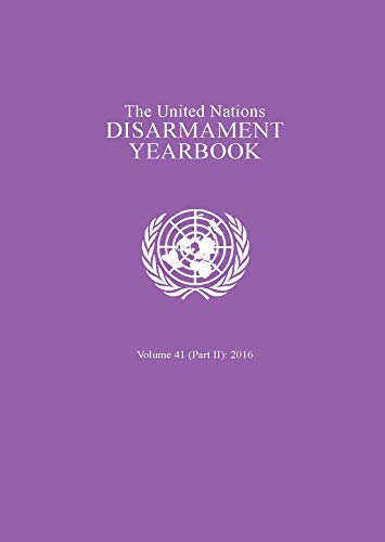 United Nations Disarmament Yearbook 2016. Part II