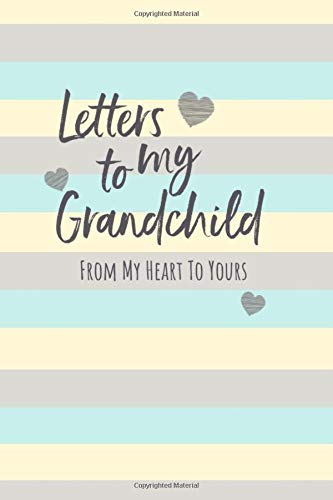 Pdf Parenting Letters To My Grandchild: Unisex Baby Writing Journal Book, Lined Notebook, Grandparents to Grandchild Keepsake Gift, 6' x 9'