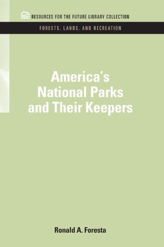 (America's National Parks and Their Keepers (RFF Forests, Lands, and Recreation Set Book 5))