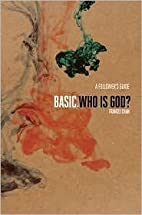 Basic: Who is God? by Francis Chan by…