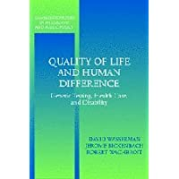 Quality of Life and Human Difference: Genetic Testing, Health Care, and Disability (Cambridge Studies in Philosophy and…