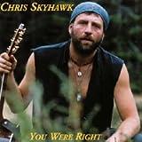 Chris Skyhawk - You Were Right Cd(2002)
