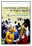 Contested Histories in Public Space, , 0822342170