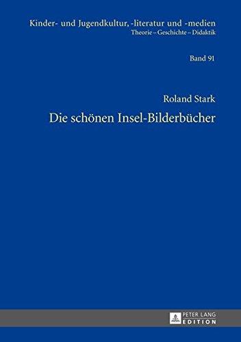 Die schonen Insel-Bilderbucher (Kinder- und Jugendkultur, literatur und -medien)  [Stark, Roland] (Tapa Dura)