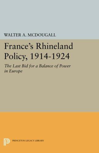 France's Rhineland Policy, 1914-1924: The Last Bid for a Balance of Power in Europe (Princeton Legacy Library) pdf epub