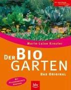 Der Biogarten: Das Original - Mit Pflanzenschutz-Kompass