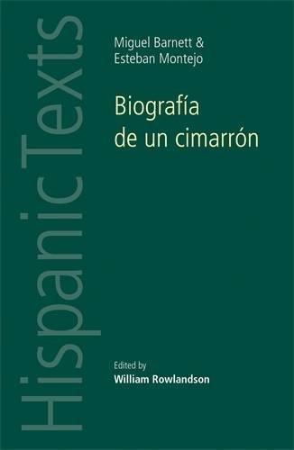 Biografía de un cimarrón: By Miguel Barnet and Esteban Montejo (Hispanic Texts MUP)