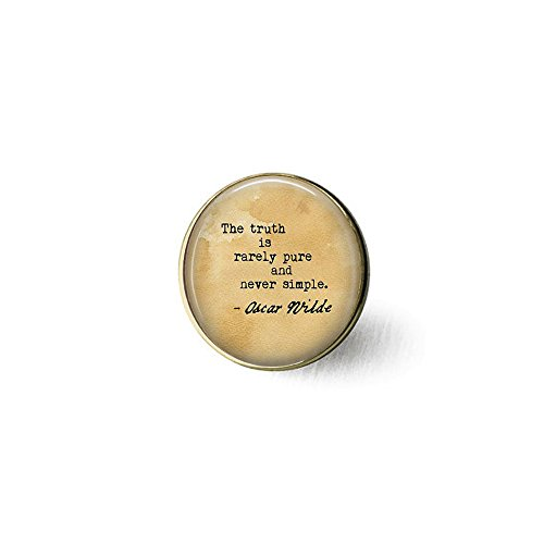 Oscar Wilde Quote The Truth is Rarely Pure and Never Simple - Book Lover - The Importance of Being Earnest Quote Brooch