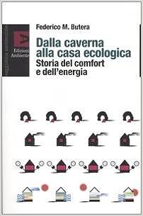 Como Descargar De Utorrent Dalla Caverna Alla Casa Ecologica. Storia Del Comfort E Dell'energia Novedades PDF Gratis