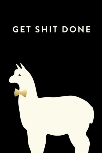 Get Shit Done: Daily Monthly & Weekly Academic Student Planner   2018-2019: Llama, August 2018 - July 2019, 6