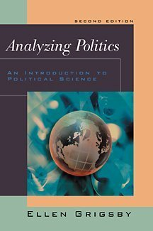 Analyzing Politics: An Introduction to Political Science (with InfoTrac) (Analyzing Politics An Introduction To Political Science)