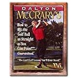 Dalton McCrary's How to Hit the Golf Ball as Straight as You Can Point, Guaranteed