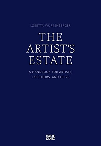 Pdf Business The Artist Estate: A Handbook for Artists, Executors, and Heirs