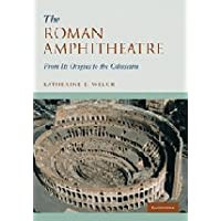 The Roman Amphitheatre: From its Origins to the Colosseum