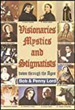 Visionaries, Mystics and Stigmatists, Lord, Bob and Lord, Penny, 0926143573