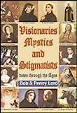 Visionaries, Mystics and Stigmatists, Lord, Bob and Lord, Penny, 0926143573