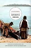 Authentic Indians, Paige Sylvia Raibmon, 0822335352