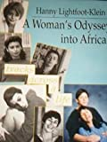 A Woman's Odyssey into Africa, Hanny Lightfoot-Klein, 156023007X