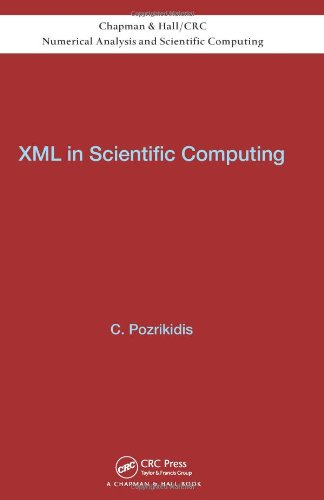 XML in Scientific Computing (Chapman & Hall/CRC Numerical Analysis and Scientific Computing Series) by Brand: Chapman and Hall/CRC