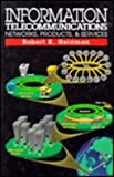Information Telecommunications : Networks, Products, and Services, Heldman, Robert K., 0070280401