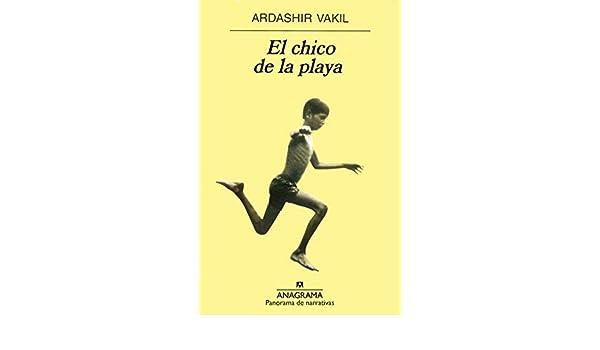 El chico de la playa (Spanish Edition): Ardashir Vakil ...