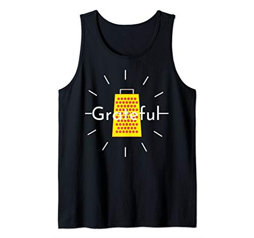 Grateful Cheese Grater Funny Thanksgiving Gratitude Gift   Tank Top
