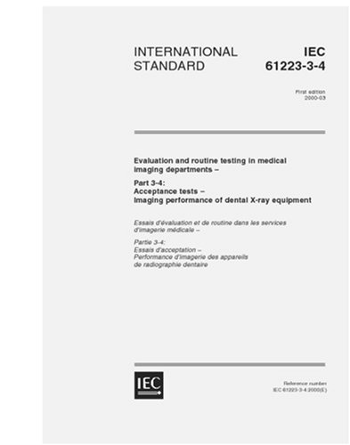 IEC 61223-3-4 Ed. 1.0 en:2000, Evaluation and routine testing in medical imaging departments - Part 3-4: Acceptance tests - Imaging performance of dental X-ray equipment