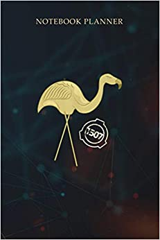 Notebook Planner SCP 1507 Pink Flamingos SCP Foundation: Over 100 Pages, To Do List, To-Do List, Budget, Event, Finance, 6x9 inch, Meal