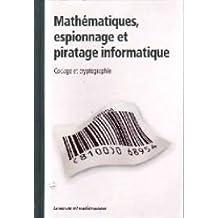 Mathématiques, espionnage et piratage informatique - Codage et cryptographie