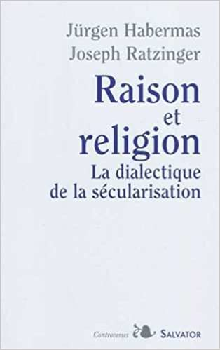 Raison et religion. Dialectique de la sécularisation pdf
