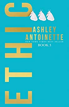Ethic 3 by [Antoinette, Ashley]