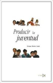 Leer libros descargados en kindle Producir la juventud (Fundamentos) 8470903128 in Spanish CHM
