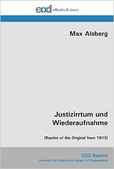Justizirrtum und Wiederaufnahme: [Reprint of the Original from 1913]