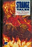 img - for Strange Tales graphic novel Marvel Comics, The Thing, Dr. Strange, Human Torch (View amazon detail page) ASIN: B004FWHCVO book / textbook / text book