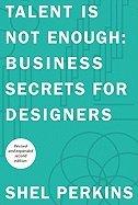 Read Online Talent Is Not Enough Business Secrets for Designers 2ND EDITION [PB,2010] pdf epub