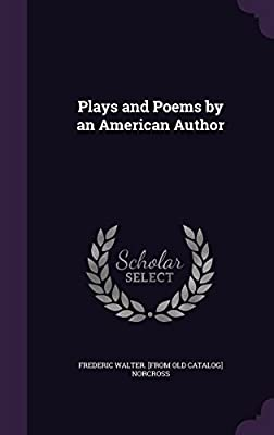 Plays and Poems by an American Author
