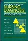 Clinical Applications of Nursing Diagnosis: Adult Health, Child Health, Womens Health, Mental Health, and Home Health by Helen C. Cox (1989-05-30)