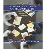 Fundamentals of Organizational Communication: Knowledge, Sensitivity, Skills, Values 4 Sub edition by Shockley-Zalabak, Pamela published by Addison-Wesley Hardcover