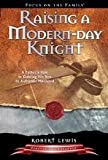Raising a Modern-Day Knight Publisher: Tyndale House Publishers, Inc.; Revised edition