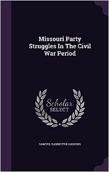 Book Missouri Party Struggles In The Civil War Period