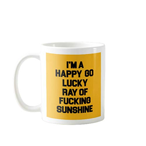 11OZ PREMIUM PORTABLE COFFEE MUGS FUNNY - I`M HAPPY GO LUCKY RAY OF FUCKING SUNSHINE - GIFT IDEAL FOR MEN, WOMEN, MOM, DAD, TEACHER, BROTHER OR SISTER #6649