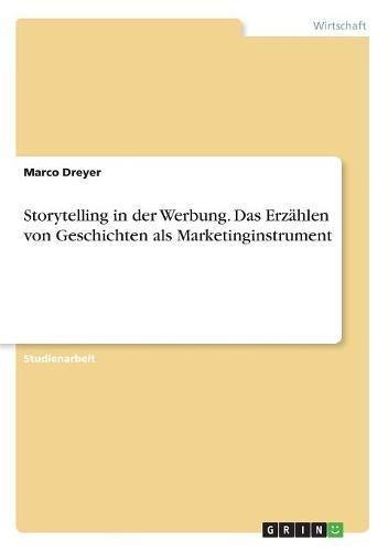 Download Storytelling in Der Werbung. Das Erzählen Von Geschichten ALS Marketinginstrument (German Edition) pdf