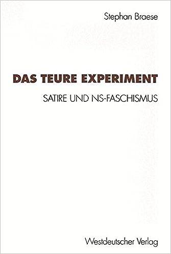 Das teure Experiment: Satire Und Ns-Faschismus (Kulturwissenschaftliche Studien Zur Deutschen Literatur) (German Edition)