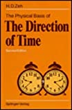 The Physical Basis of the Direction of Time, Zeh, Heinz D., 038754884X