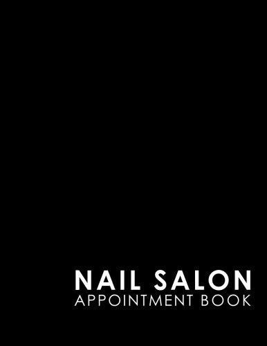 Nail Salon Appointment Book: 4 Columns Appointment Agenda, Appointment Planner, Daily Appointment Books, Black Cover (Volume 1) ebook