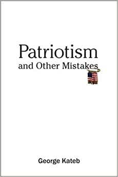 Patriotism and Other Mistakes: 1st (First) Edition