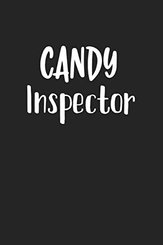 Candy Inspector: A 6x9 Inch Matte Softcover Journal Notebook With 120 Blank Lined Pages With A Funny Cover -